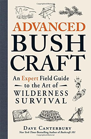 Advanced Bushcraft books An Expert Field Guide to the Art of Wilderness Survival book for camping adventure guides