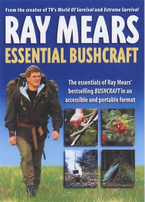 ray mears Essential Bushcraft books for surviving the wilderness camping books for trekking