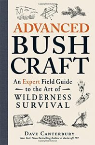 Advanced Bushcraft book An Expert Field Guide to the Art of Wilderness Survival book for camping adventure guides
