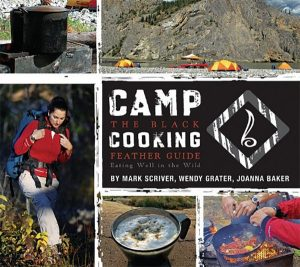 Camp Cooking A Black Feather Guide Eating Well in the Wild camping cookbook campfire cook book for trekking