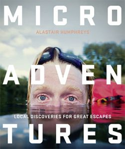 Microadventures Local Discoveries for Great Escapes wild camping books for wild campsites in uk camp sites