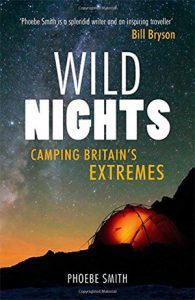 Wild Nights Camping Britains Extremes best wild camping books to take trekking book