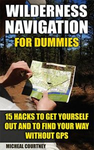 Wilderness Navigation For Dummies book on survival guide to navigation book for hiking usa trekking book