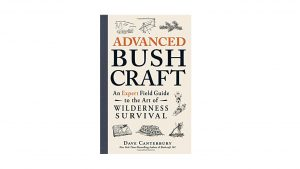 Advanced Bushcraft Expert Field Guide Wilderness Survival book camping things to bring in backpack