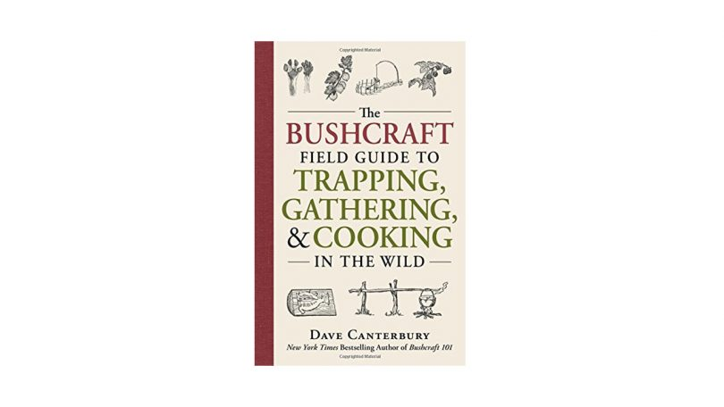 Bushcraft Field Guide book Trapping and Gathering skills Cooking in the Wild books camping things to take on adventure