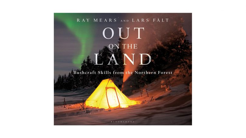 Out on the Land Ray Mears Bushcraft Skills Northern Forest camping things to bring in backpack