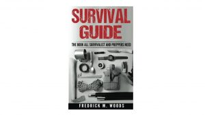 Survival Guide The Book All Survivalist and Preppers Need best survival guide camping things to take hiking
