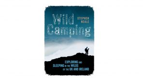 Wild Camping Exploring and Sleeping in the Wilds of the UK and Ireland camping things to take in rucksack