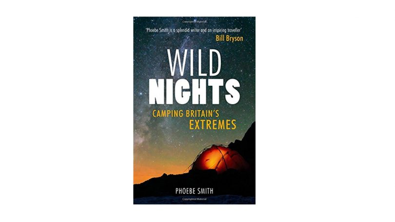 Wild Nights Camping Britains Extremes book best camping books camping things to take hiking